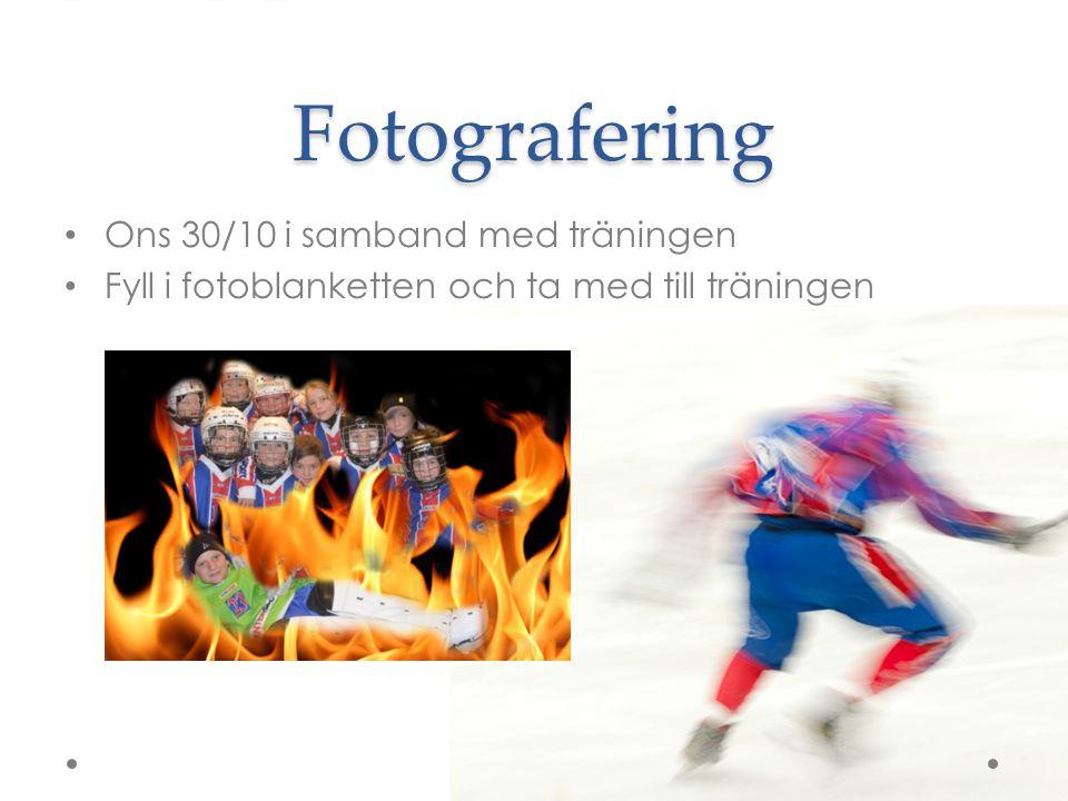 Fotografering Ons 30/10 i samband med träningen Fyll i fotoblanketten och ta med till träningen
