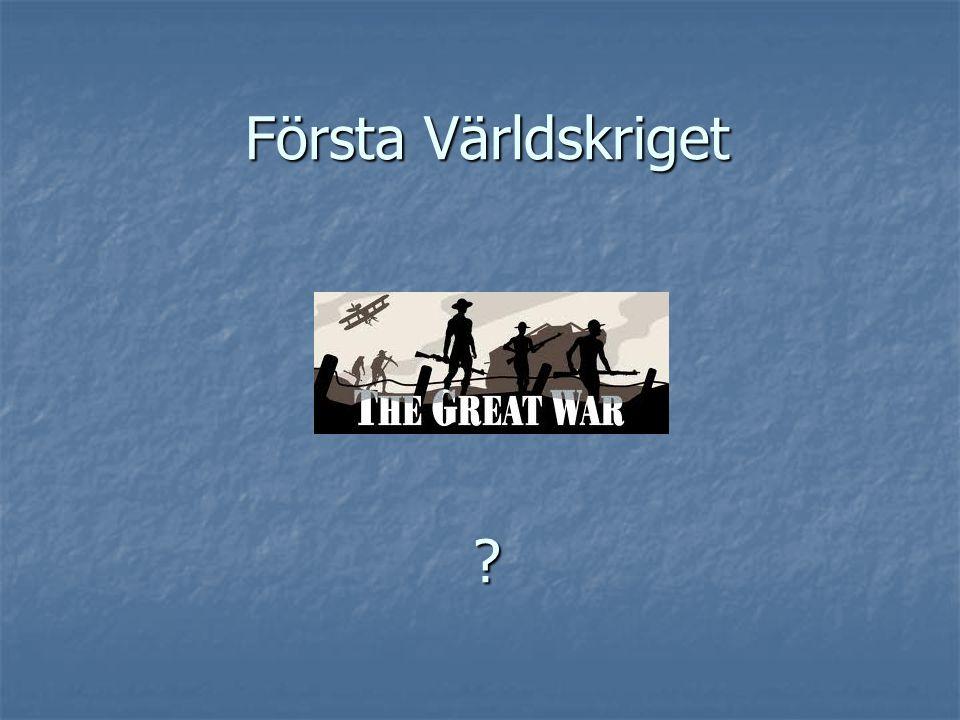 Första Världskriget ?