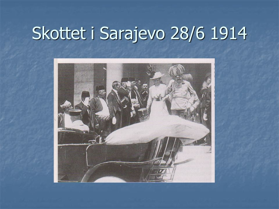 Skottet i Sarajevo 28/6 1914