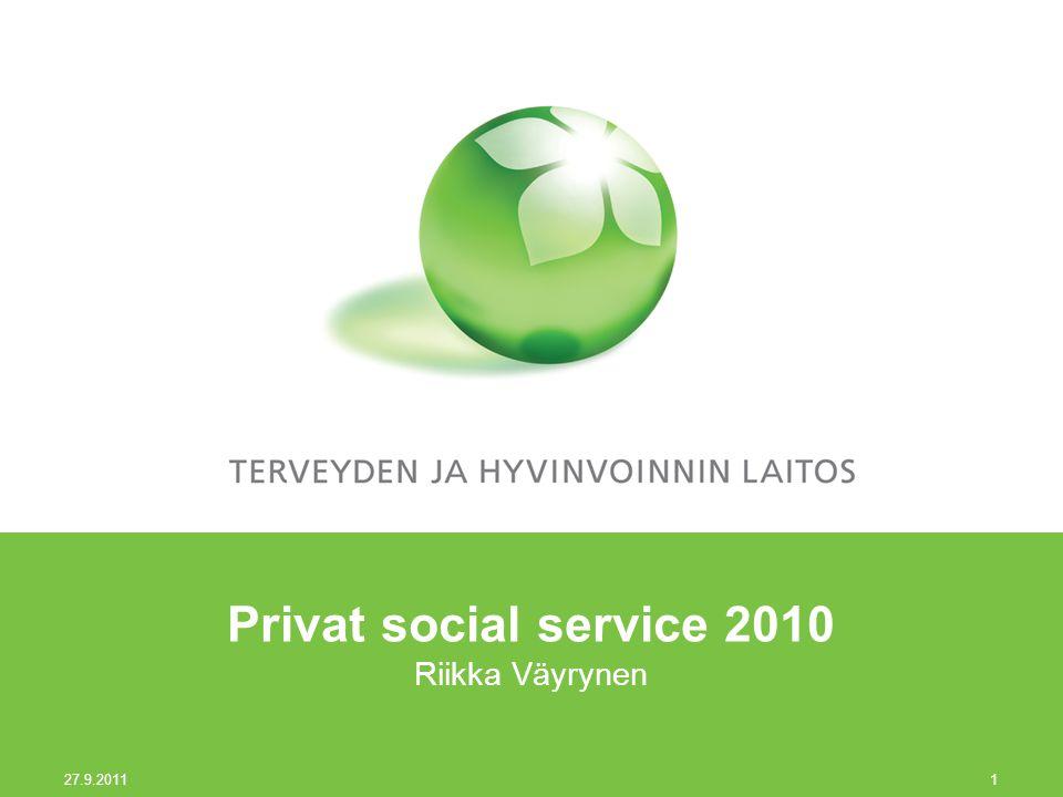 27.9.2011 1 Privat social service 2010 Riikka Väyrynen