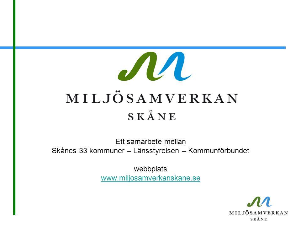 Ett samarbete mellan Skånes 33 kommuner – Länsstyrelsen – Kommunförbundet webbplats www.miljosamverkanskane.se