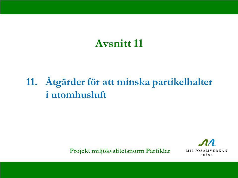 11.Åtgärder för att minska partikelhalter i utomhusluft Avsnitt 11 Projekt miljökvalitetsnorm Partiklar