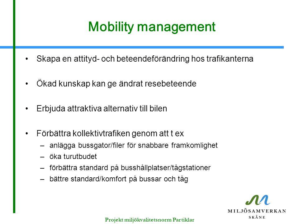 Mobility management Skapa en attityd- och beteendeförändring hos trafikanterna Ökad kunskap kan ge ändrat resebeteende Erbjuda attraktiva alternativ t