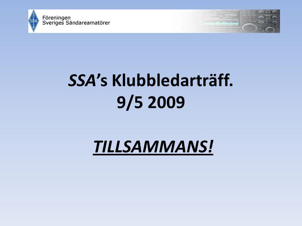 SSA's Klubbledarträff. 9/5 2009 TILLSAMMANS!