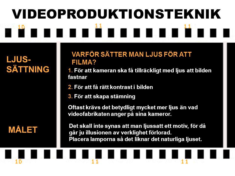 VIDEOPRODUKTIONSTEKNIK MÄNGDEN LJUS Mäts i lux.