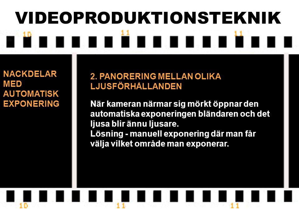 VIDEOPRODUKTIONSTEKNIK NACKDELAR MED AUTOMATISK EXPONERING 1. VID MOTLJUS Vid filmning mot solljuset kan huvudmotivet bli underexponerat eftersom kame