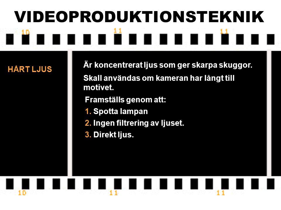 VIDEOPRODUKTIONSTEKNIK MJUKT LJUS Skall användas om kameran är nära motivet. 1. Floda lampan (motsats till spotta) = sprida ljuset maximalt så det trä