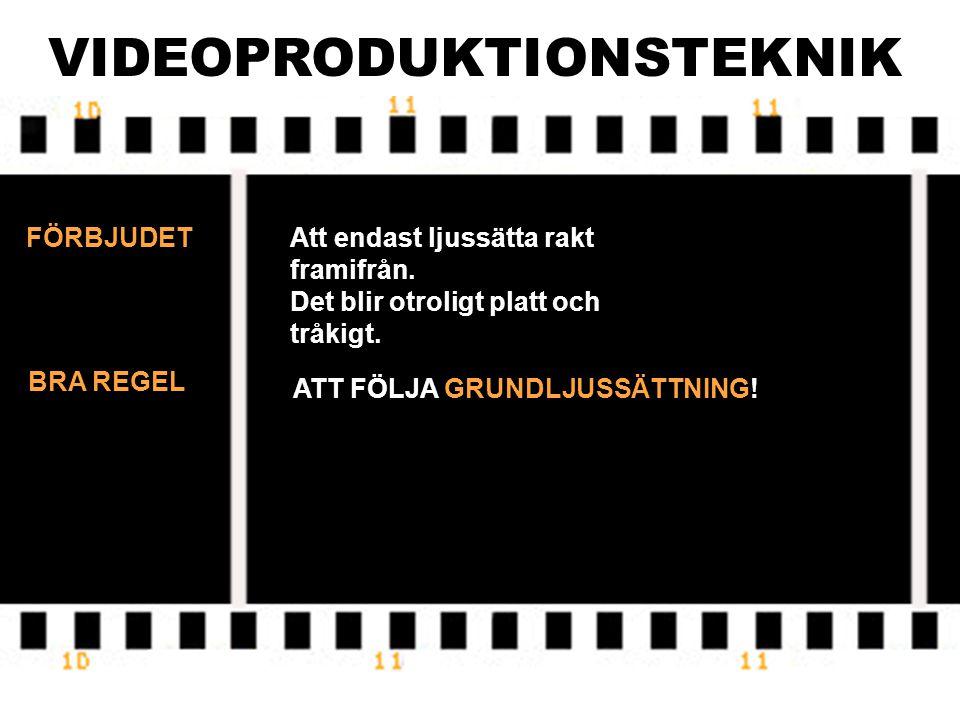 VIDEOPRODUKTIONSTEKNIK SAMMAN- FATTNING ATT TÄNKA PÅ NÄR MAN FILMAR 1.
