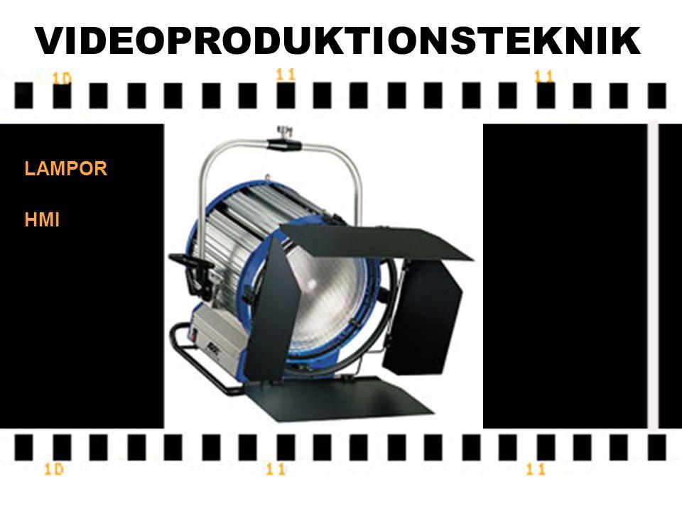 VIDEOPRODUKTIONSTEKNIK LAMPOR 3. HMI-LAMPA Lampa för utomhusbruk. Ger samma ton som dagsljus. Ger ett mycket stark ljus. Dyra – används vid stora film