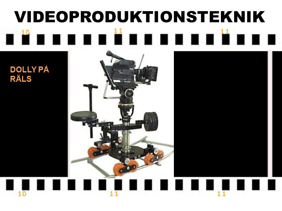 VIDEOPRODUKTIONSTEKNIK Kameran rör sig från en punkt till en annan.KAMERA ÅKNINGAR Nackdel: Måste använda någon form av vagn (dolly), räls eller kran.