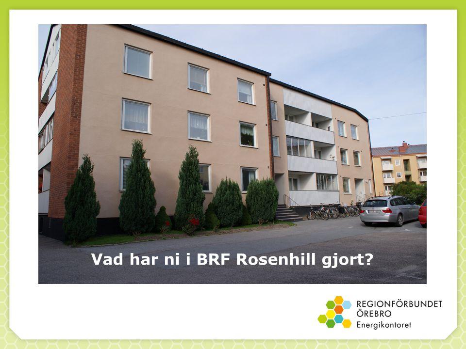 Vad har ni i BRF Rosenhill gjort?