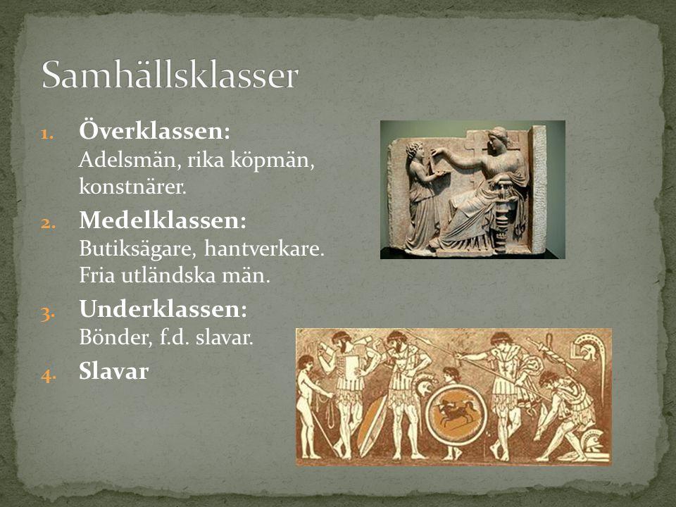 1.Överklassen: Adelsmän, rika köpmän, konstnärer.