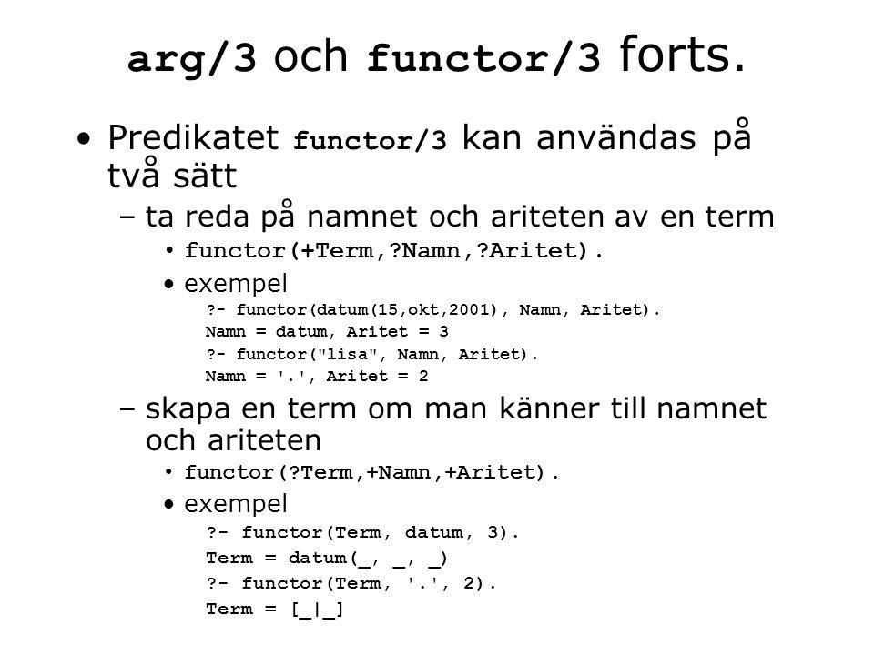 arg/3 och functor/3 forts.