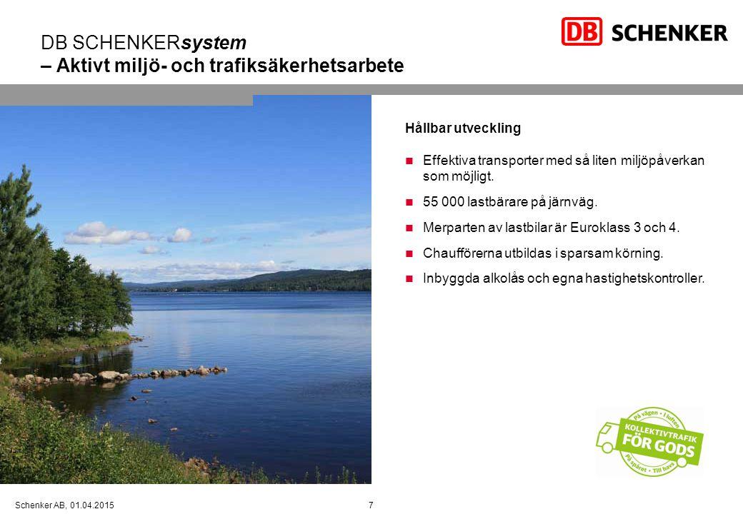 7Schenker AB, 01.04.2015 DB SCHENKERsystem – Aktivt miljö- och trafiksäkerhetsarbete Hållbar utveckling Effektiva transporter med så liten miljöpåverk