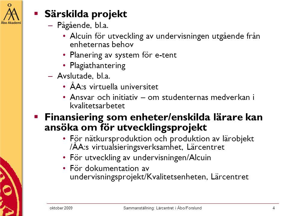 oktober 2009Sammanställning: Lärcentret i Åbo/Forslund4  Särskilda projekt –Pågående, bl.a.