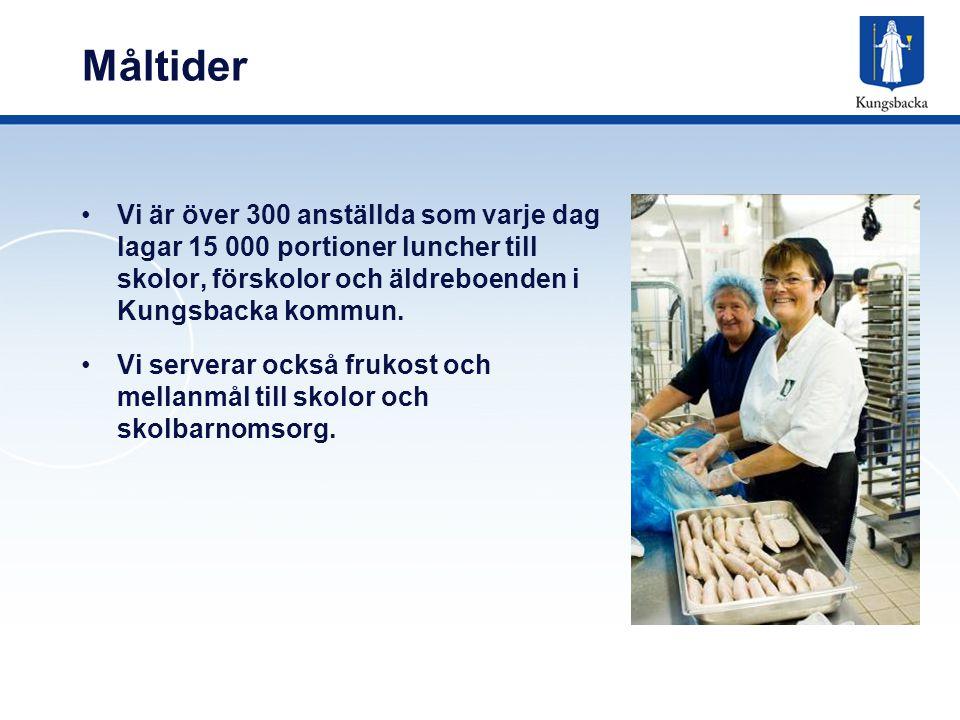 Måltider Vi är över 300 anställda som varje dag lagar 15 000 portioner luncher till skolor, förskolor och äldreboenden i Kungsbacka kommun.