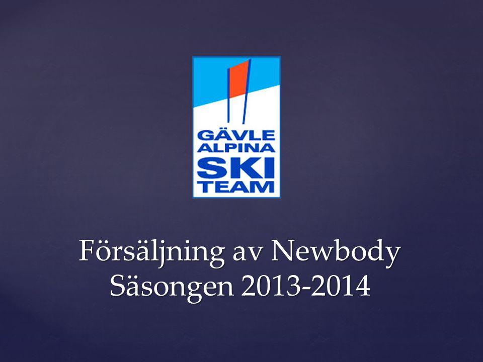 Försäljning av Newbody Säsongen 2013-2014