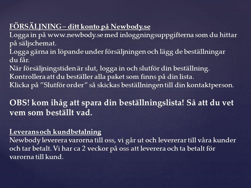 FÖRSÄLJNING – ditt konto på Newbody.se Logga in på www.newbody.se med inloggningsuppgifterna som du hittar på säljschemat.