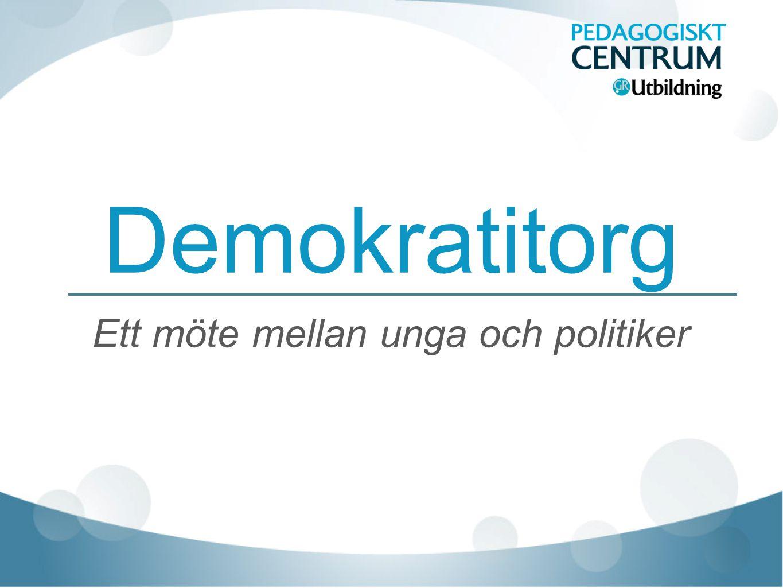 Demokratitorg Ett möte mellan unga och politiker