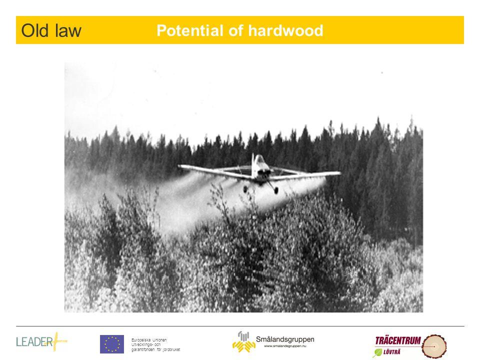 Potential of hardwood Europeiska Unionen Utvecklings- och garantifonden för jordbruket Old law