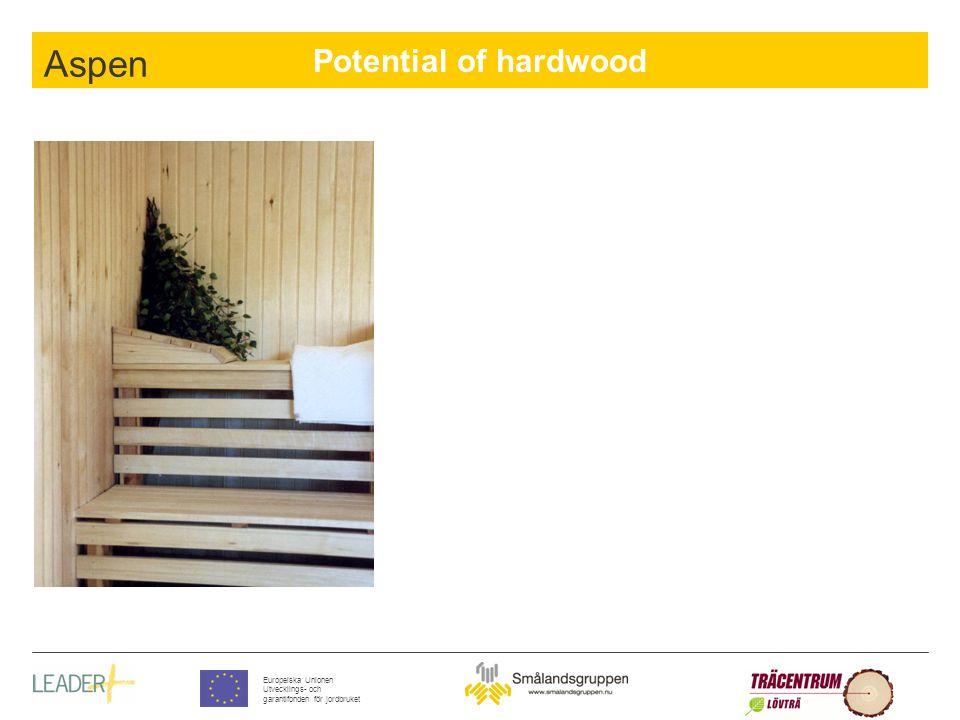 Potential of hardwood Europeiska Unionen Utvecklings- och garantifonden för jordbruket Aspen