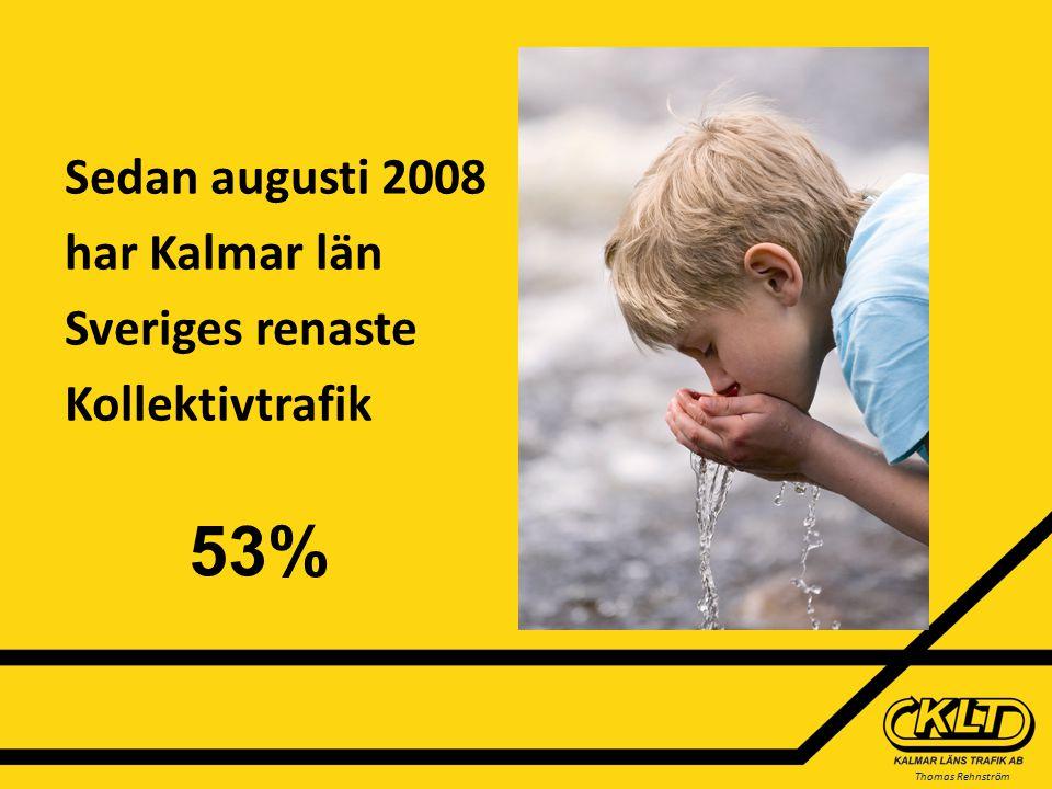 Thomas Rehnström Sedan augusti 2008 har Kalmar län Sveriges renaste Kollektivtrafik 53%