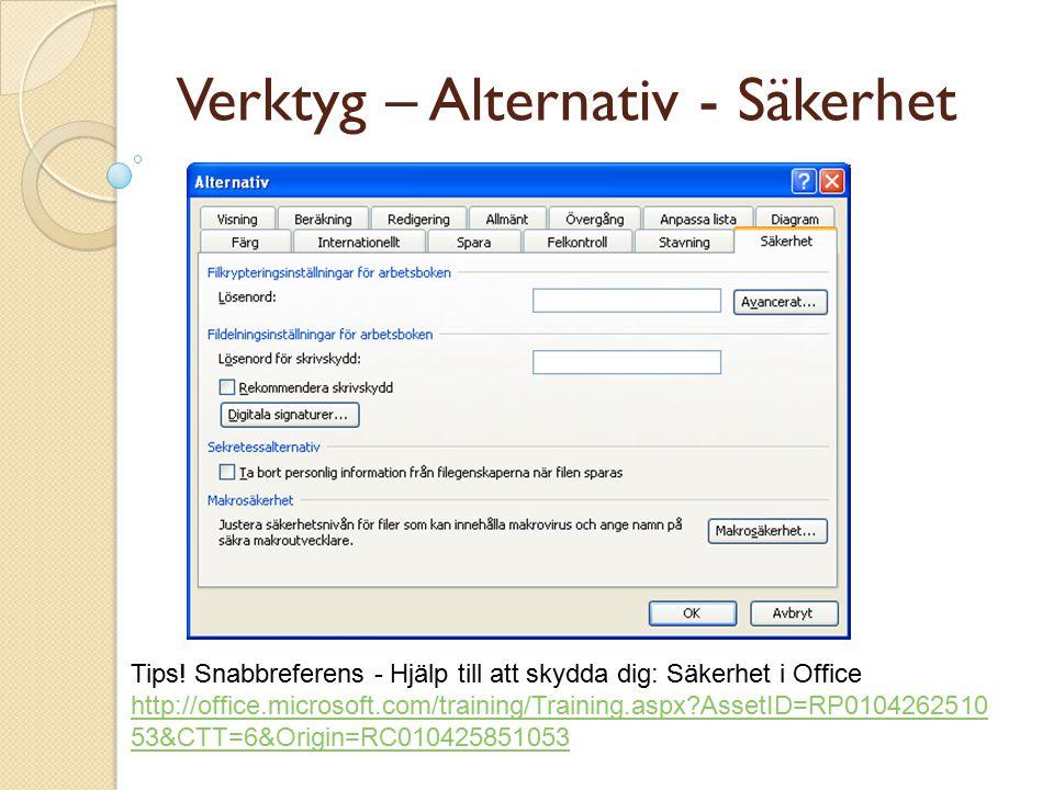 Verktyg – Alternativ - Säkerhet Tips.