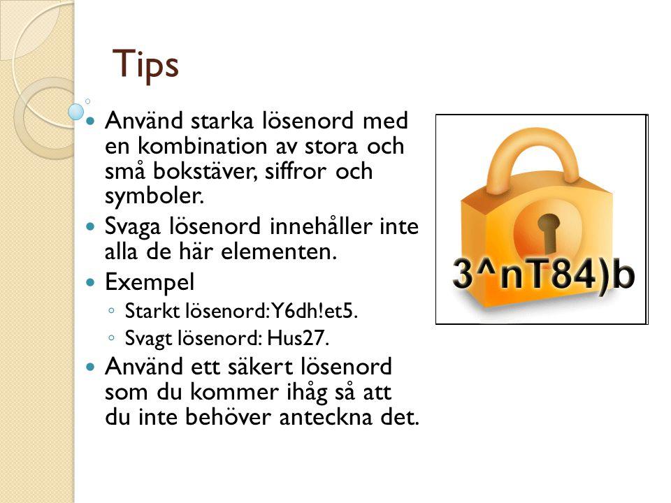 Tips Använd starka lösenord med en kombination av stora och små bokstäver, siffror och symboler.