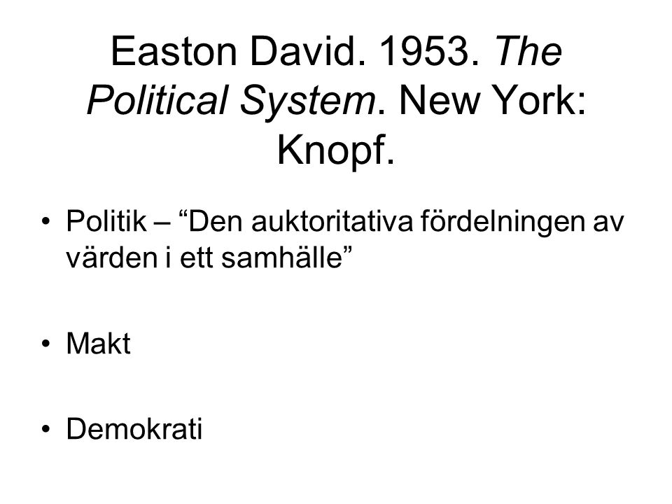 Easton David. 1953. The Political System. New York: Knopf.