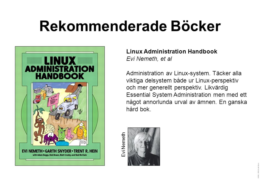 ©2003–2004 David Byers Rekommenderade Böcker The Practice of System and Network Administration Thomas A.