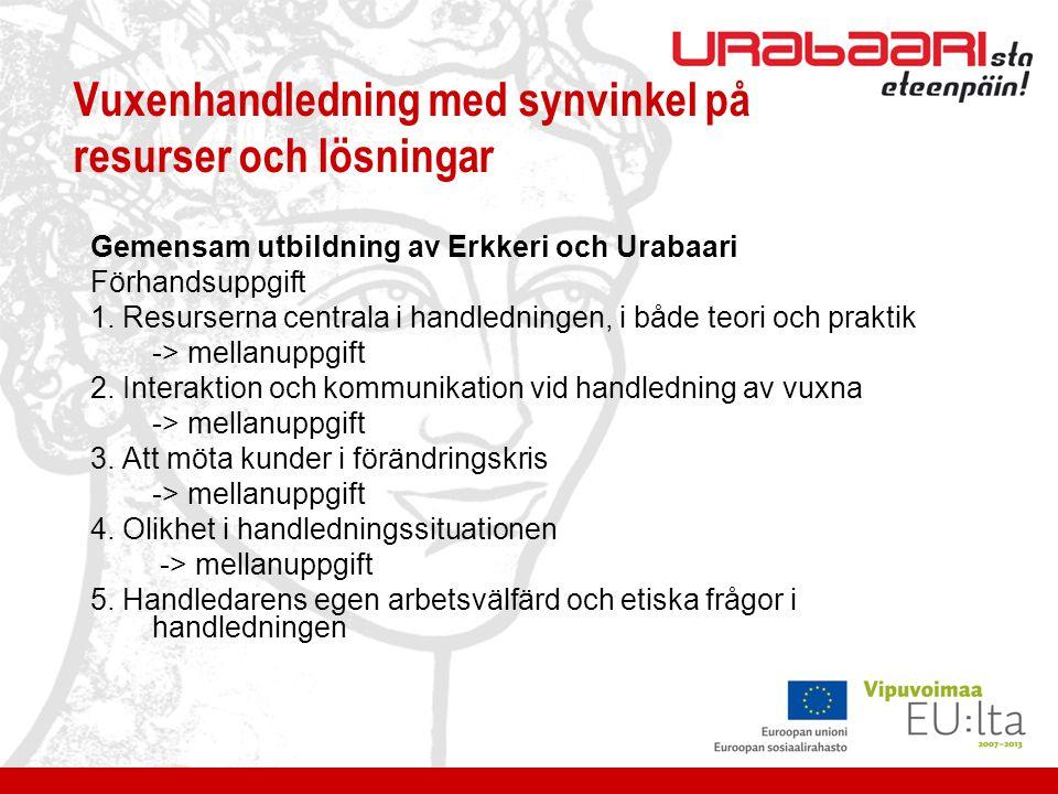 Vuxenhandledning med synvinkel på resurser och lösningar Gemensam utbildning av Erkkeri och Urabaari Förhandsuppgift 1.