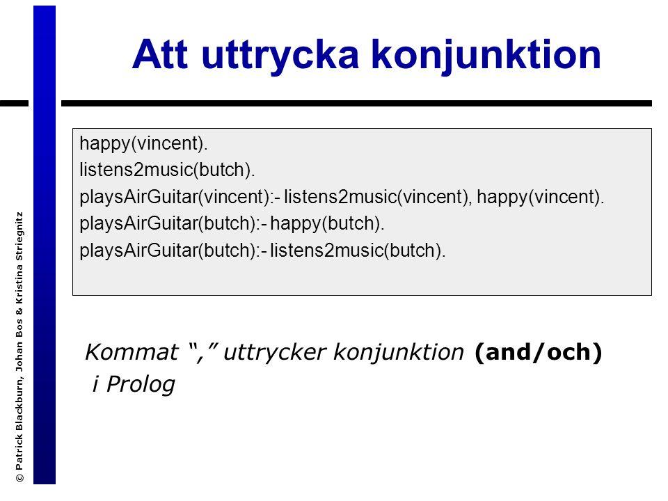 © Patrick Blackburn, Johan Bos & Kristina Striegnitz Att uttrycka konjunktion happy(vincent).
