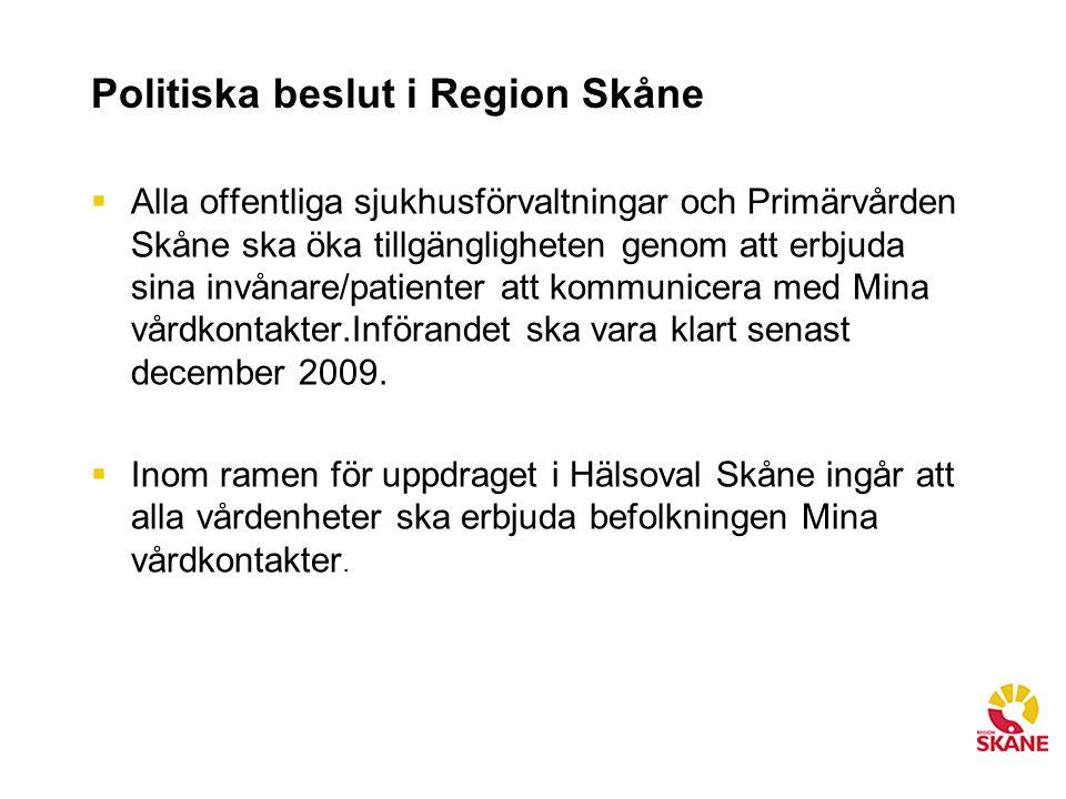Politiska beslut i Region Skåne  Alla offentliga sjukhusförvaltningar och Primärvården Skåne ska öka tillgängligheten genom att erbjuda sina invånare