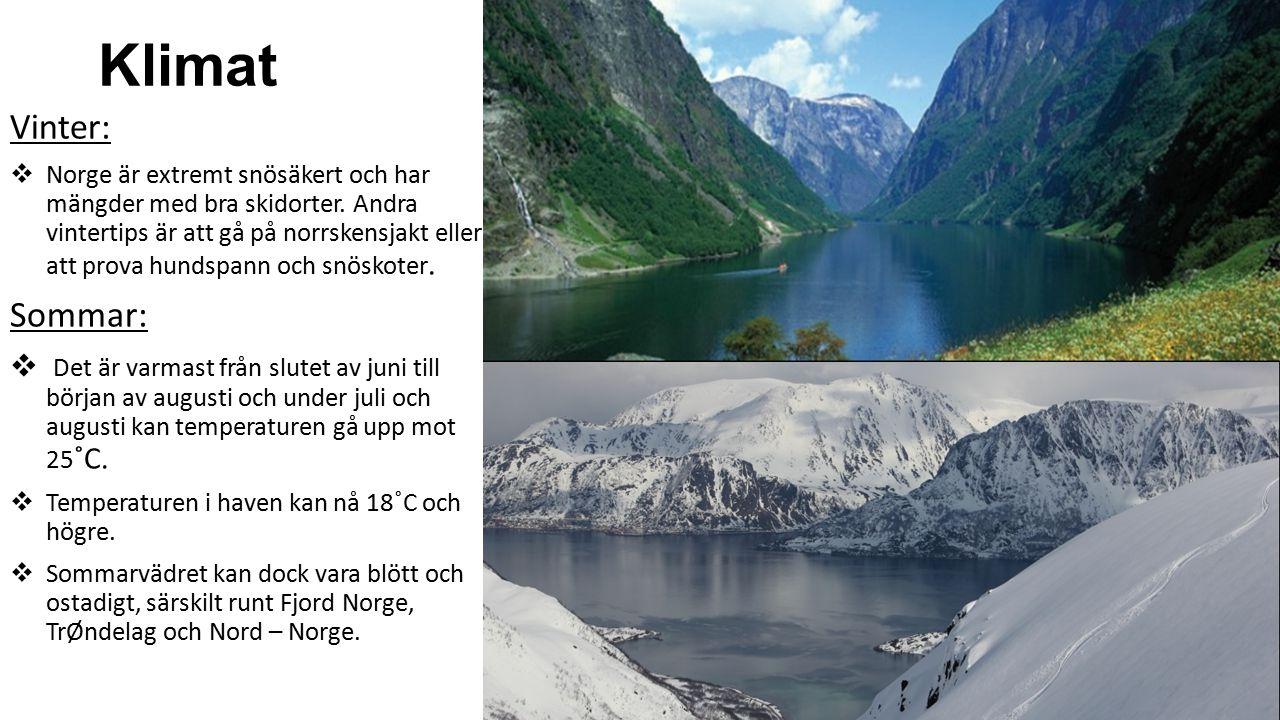 Klimat Vinter:  Norge är extremt snösäkert och har mängder med bra skidorter.