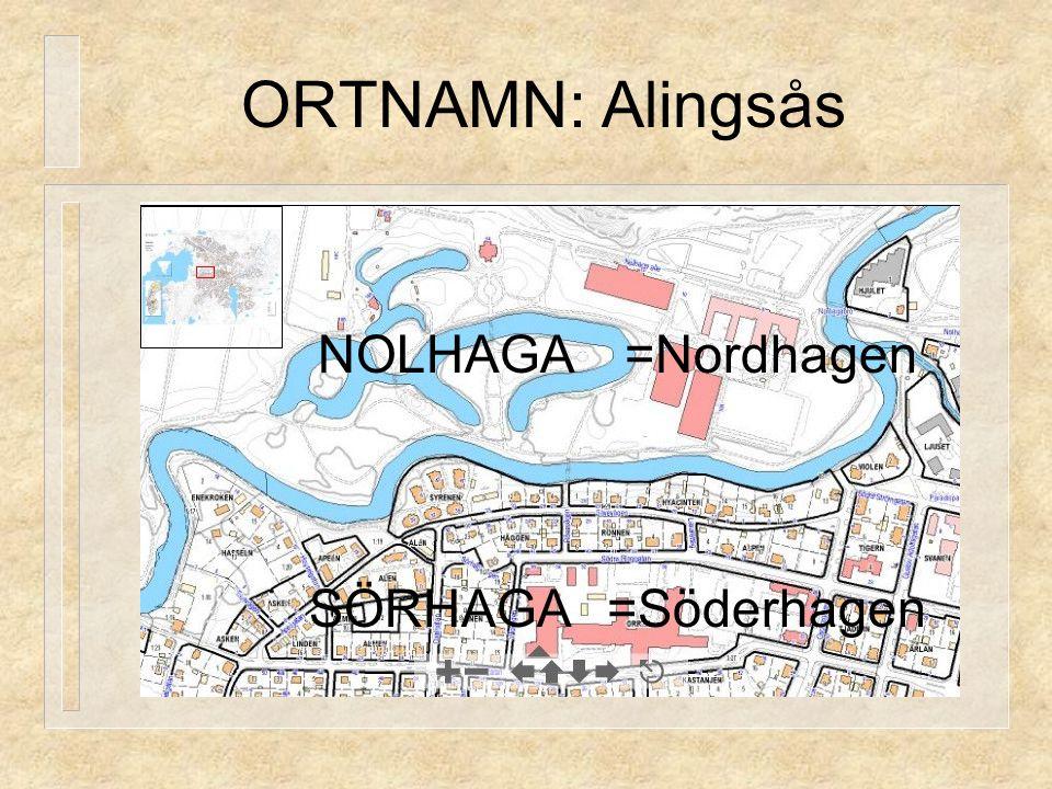 ORTNAMN: Alingsås NOLHAGA SÖRHAGA=Söderhagen =Nordhagen