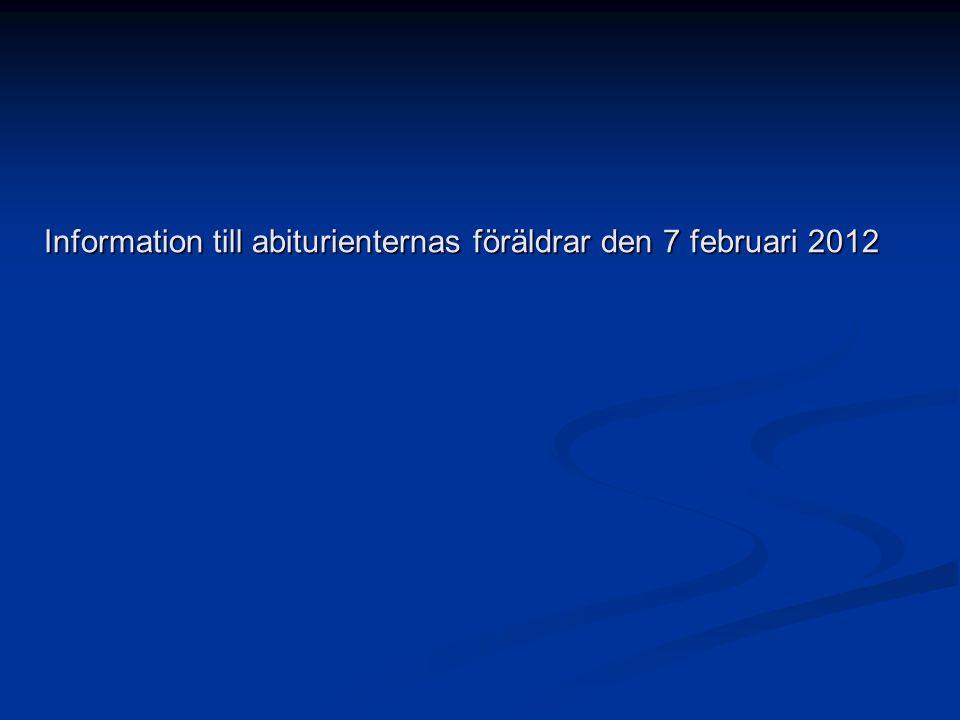 Information till abiturienternas föräldrar den 7 februari 2012