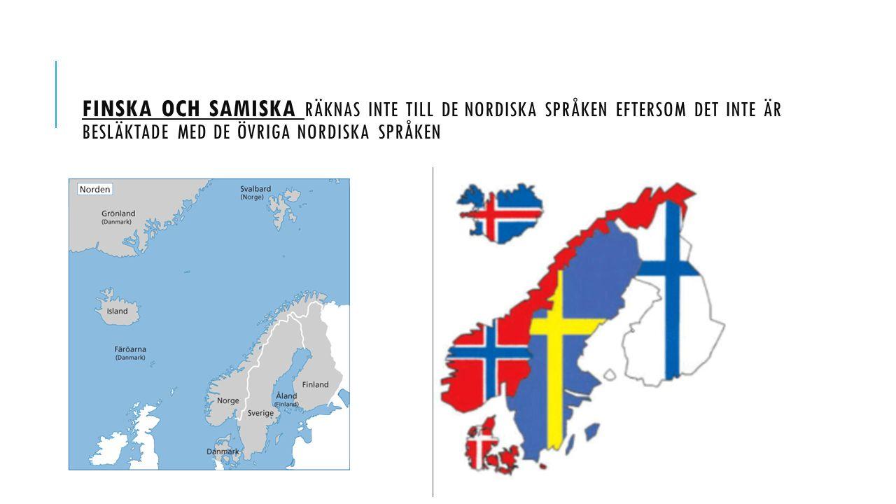 DE NORDISKA SPRÅKEN ÄR: Nordiska språk är språk som huvudsakligen talas i Norden.
