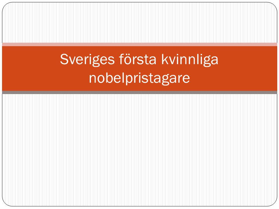 Sveriges första kvinnliga nobelpristagare