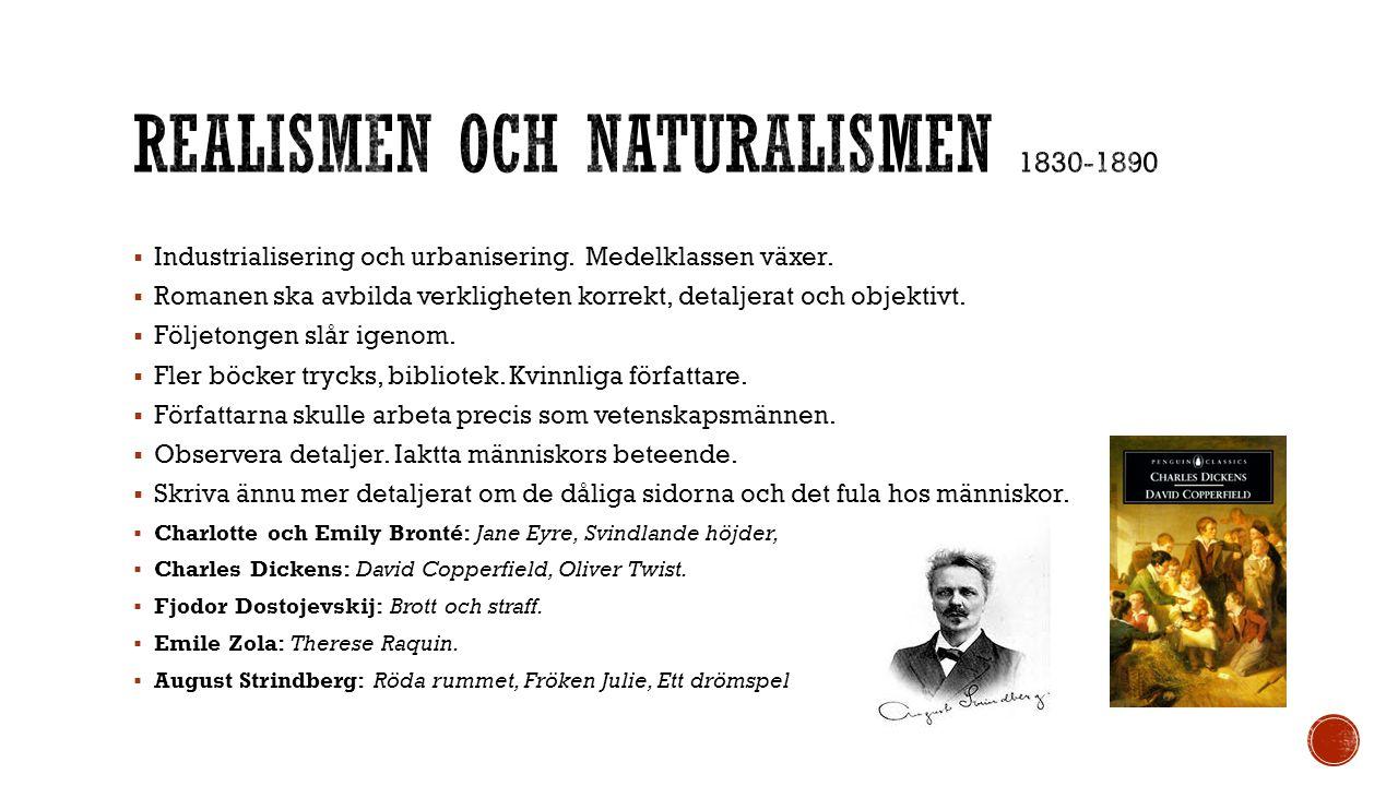  Första världskriget. Början 1900-tal: stelt kulturliv, mycket realism.