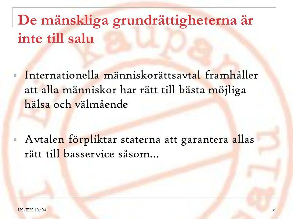 US/EH 10/046 De mänskliga grundrättigheterna är inte till salu  Internationella människorättsavtal framhåller att alla människor har rätt till bästa
