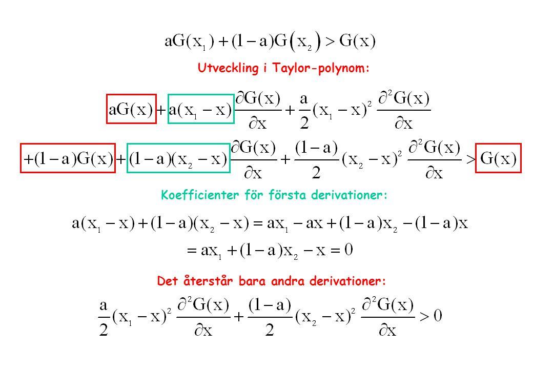 Utveckling i Taylor-polynom: Koefficienter för första derivationer: Det återstår bara andra derivationer: