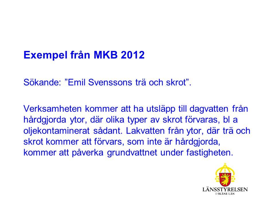 Exempel från MKB 2012 Sökande: Emil Svenssons trä och skrot .