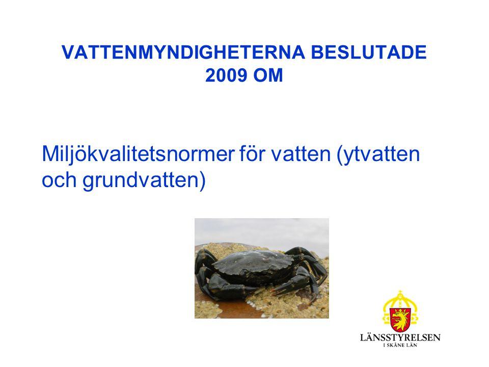 VATTENMYNDIGHETERNA BESLUTADE 2009 OM Miljökvalitetsnormer för vatten (ytvatten och grundvatten)