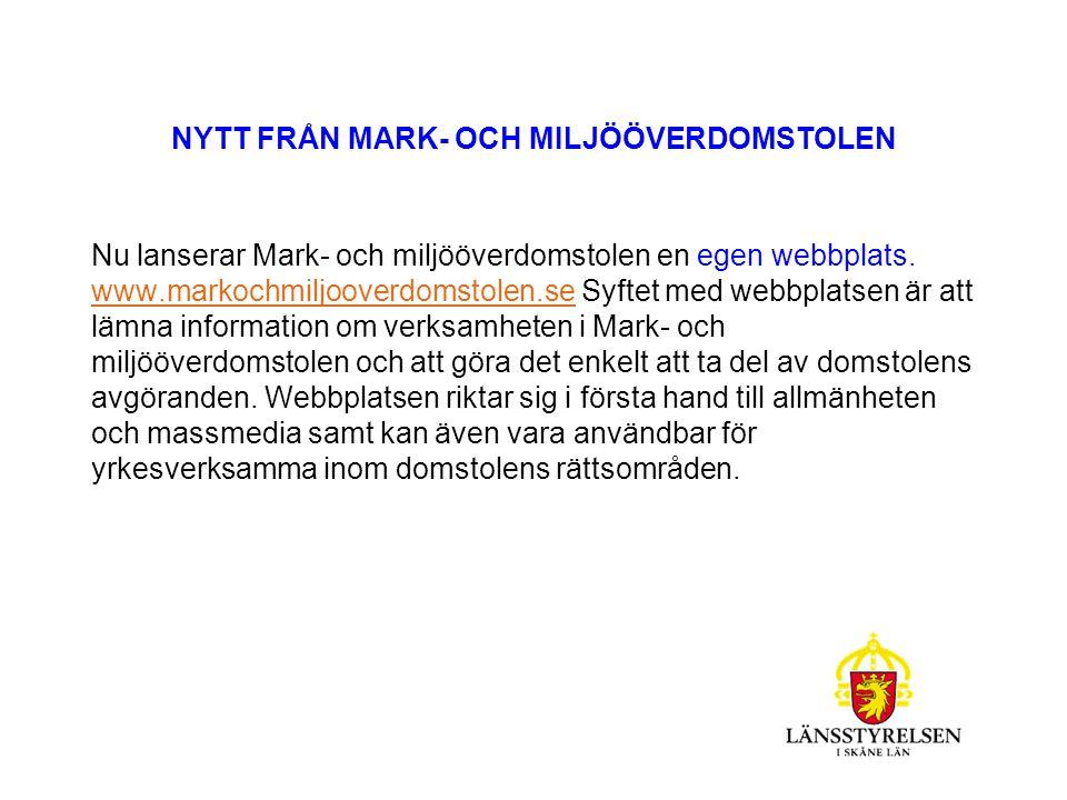 NYTT FRÅN MARK- OCH MILJÖÖVERDOMSTOLEN Nu lanserar Mark- och miljööverdomstolen en egen webbplats.