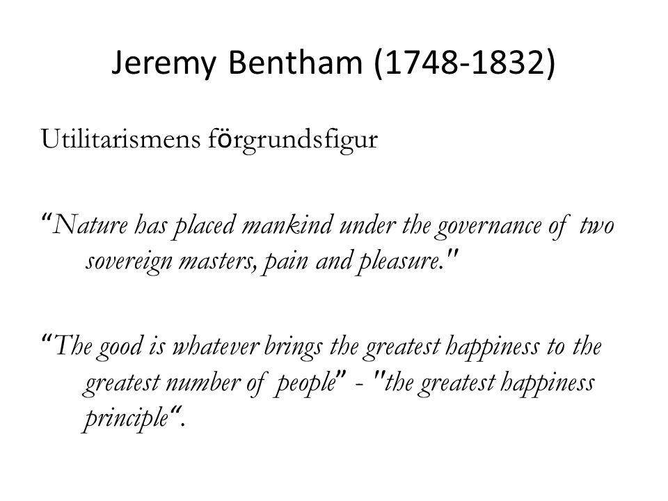 John Stuart Mill (1806-1873) J.S.Mill vidareutvecklar Benthams idéer i Utilitarianism .
