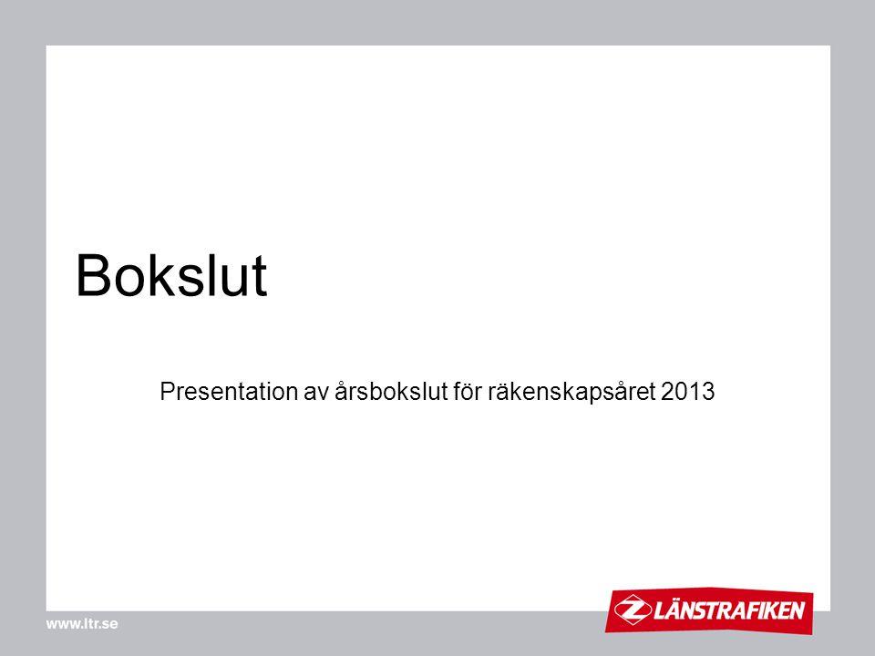 Bokslut Presentation av årsbokslut för räkenskapsåret 2013