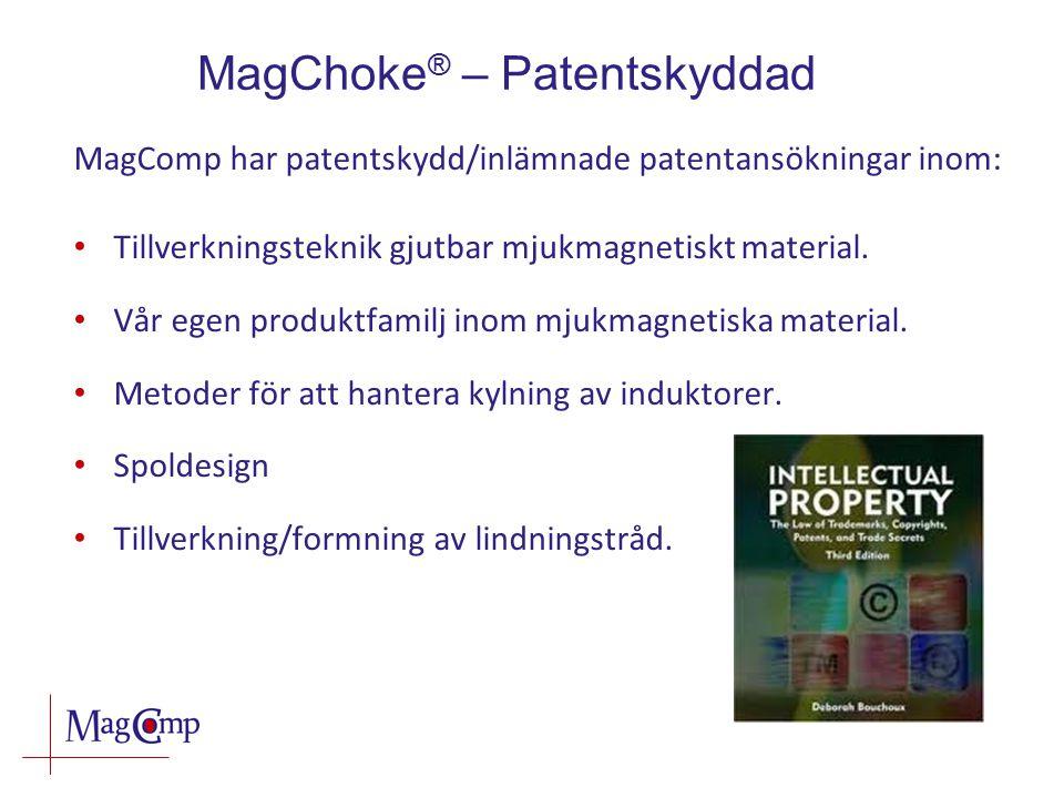 MagChoke ® – Patentskyddad MagComp har patentskydd/inlämnade patentansökningar inom: Tillverkningsteknik gjutbar mjukmagnetiskt material.