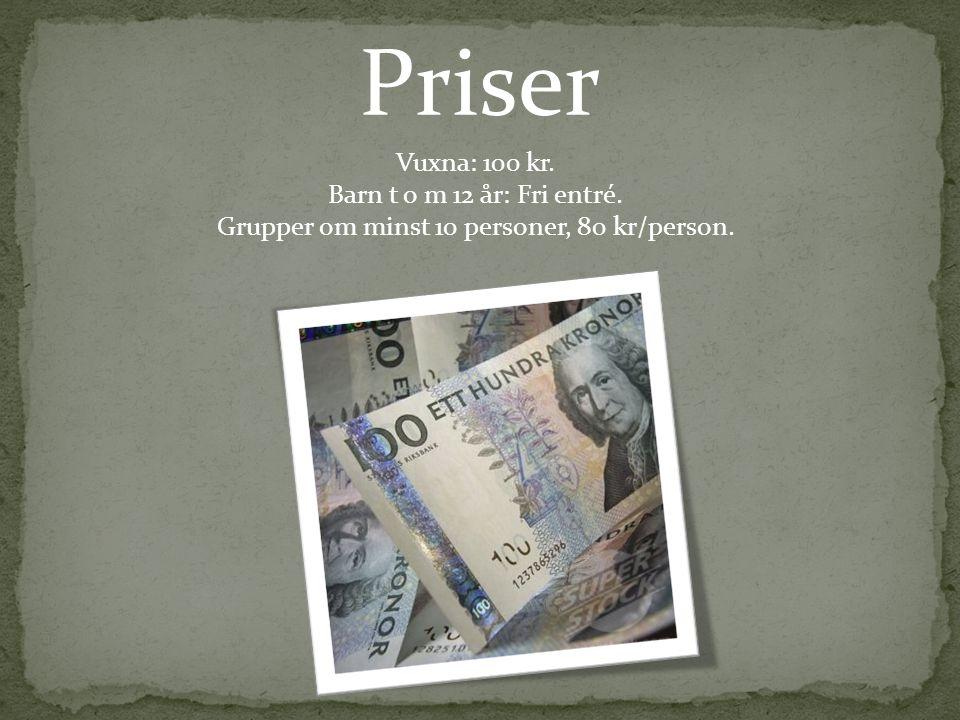 Priser Vuxna: 100 kr. Barn t o m 12 år: Fri entré. Grupper om minst 10 personer, 80 kr/person.
