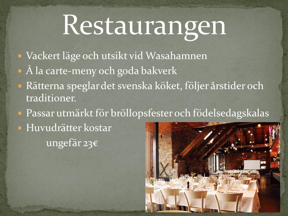 Vackert läge och utsikt vid Wasahamnen À la carte-meny och goda bakverk Rätterna speglar det svenska köket, följer årstider och traditioner.
