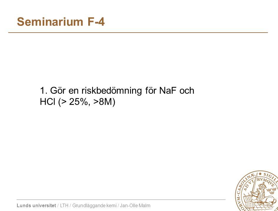 Lunds universitet / LTH / Grundläggande kemi / Jan-Olle Malm Seminarium F-4 1.